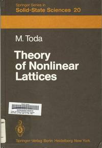 Theory of Nonlinear Lattices. by Morikazu Toda - First Ed USA; unstated.   - 1981. - from Black Cat Hill Books and Biblio.com