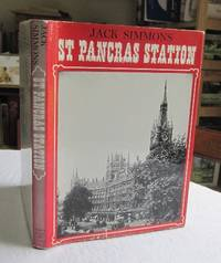 St Pancras Station by  Jack Simmons - 1st Edition - 1968 - from Dandy Lion Editions (SKU: 025555)