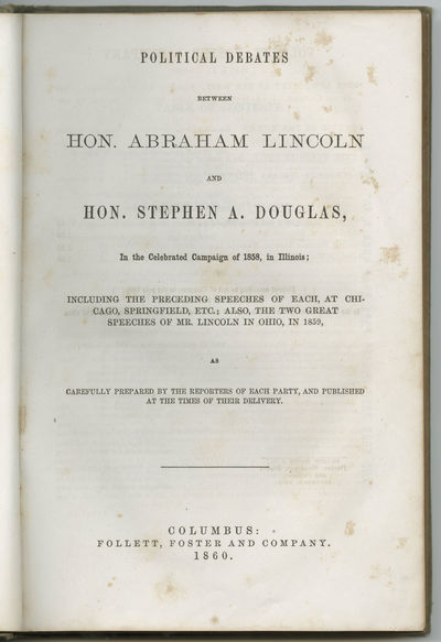 Columbus, OH, 1860. Hardcover. Fine. Book. Political Debates Between Hon. Abraham Lincoln and Hon. S...