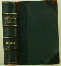 THE AMERICAN ILLUSTRATED MEDICAL DICTIONARY A New and Complete Dictionary  of the Terms Used in Medicine, Surgery, Dentisty, Pharmacy, Chemistry, and  Their Kindred Branches