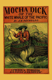 Mocha Dick: Or The White Whale of the Pacific