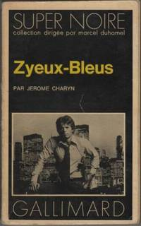 Zyeux bleus by Jerome Charyn - Paperback - 1977 - from davidlong68 and Biblio.com.au