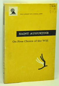 on free choice of the will st Get this from a library on free choice of the will [augustine, of hippo saint thomas williams] -- translated with an uncanny sense for the overall point of augustine's doctrine.