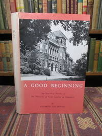 image of A Good Beginning; The First Four Decades of the University of North Carolina at Greensboro. [SIGNED]