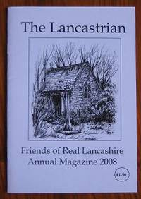 The Lancastrian : Friends of Real Lancashire Annual Magazine 2008