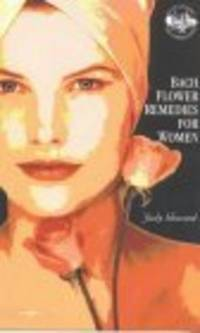 Bach Flower Remedies For Women [Paperback]  by Howard, Judy