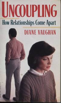 UNCOUPLING : HOW RELATIONSHIPS COME APART
