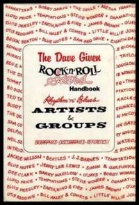 THE DAVE GIVEN ROCK 'N' ROLL STARS HANDBOOK - Rhythm and Blues Artists and Groups - Biographies Discographies References