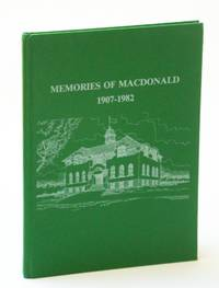 Memories of MacDonald [High School] 1907 - 1982,  Ste. Anne De Bellevue, Quebec