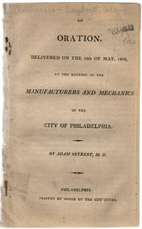 An oration, delivered on the 19th day of May, 1809, at the meeting of the manufacturers and mechanics of the city of Philadelphia.