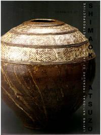 Ceramics of Shimaoka Tatsuzo. Living National Treasure -- A Rertrospective