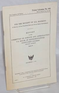 image of For the benefit of all mankind, a survey of the practical returns from space investment. Report of the Committee on science and astronautics
