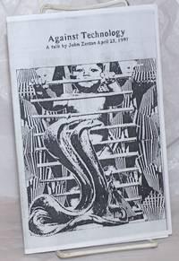 Against Technology: A talk by John Zerzan, April 23, 1997