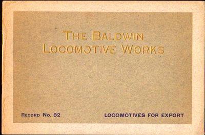 Philadelphia: Baldwin Locomotive Works, 1915. Paperback. Very good. 32pp. Oblong stapled wraps. Trai...