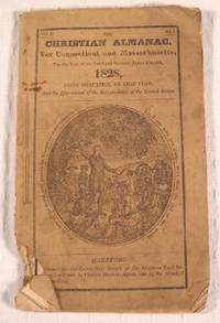 The Christian Almanac, for Connecticut and Massachusetts, for the Year of Our Lord and Saviour, Jesus Christ, 1828.  Volume II, No. 1
