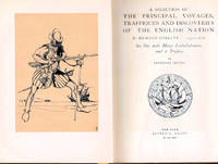 A Selection of the Principal Voyages, Traffiques and Discoveries of the English Nation  By Richard Hakluyt 1552-1616; Set Out with Many Embellishments and a Preface