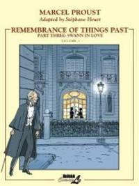 image of Remembrance of Things Part 1: Swann in Love (Remembrance of Things Past (Graphic Novels)) (Pt. 3, v. 1)