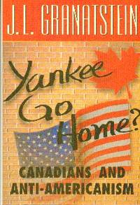 Yankee Go Home? Canadians And Anti-Americanism