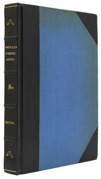 American Fishing Books, A Bibliography from the Earliest Times up to 1948, together with A...
