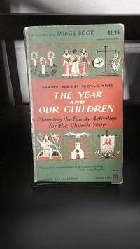image of The Year & Our Children: Planning the Family Activities for the Church Year