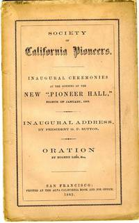 """Inaugural Ceremonies at the Opening of the New """"Pioneer Hall,""""  Eighth of January, 1863"""