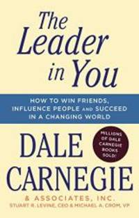 image of The Leader In You: How to Win Friends, Influence People & Succeed in a Changing World