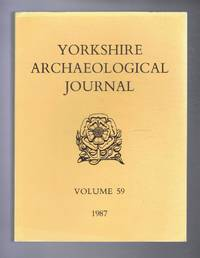 image of The Yorkshire Archaeological Journal Volume 59 1987, a Review of History and Archaeology in the County, published Under the Direction of the Council of the Yorkshire Archaeological Society