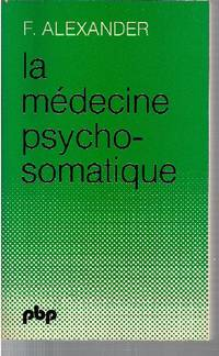 La médecine psychosomatique.  Ses principes et ses applications