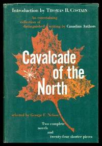 image of CAVALCADE OF THE NORTH - An Entertaining Collection of Distinguished Writing by Canadian Authors