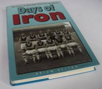Days of Iron. The Story of West Ham United in the Fifties