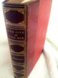 The Life of the Bee by  Maurice; translated by Alfred Sutro Maeterlinck - 1st edition - 1915 - from civilizingbooks (SKU: 2518LID-7020)
