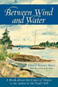 Between Wind and Water: A Book about the Coast of Maine by Gerald Warner Brace - Paperback - 2008-03-08 - from Books Express and Biblio.com