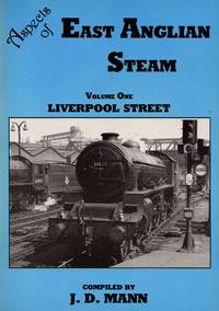 Aspects of East Anglian Steam Volume One: Liverpool Street