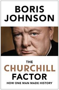 image of The Churchill Factor: How One Man Made History