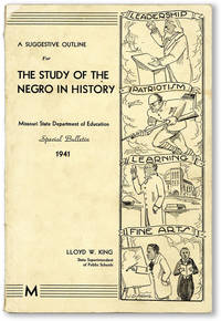 A Suggestive Outline for the Study of the Negro in History [Missouri State Department of Education, Special Bulletin, 1941]