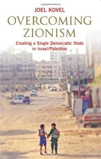 image of Overcoming Zionism: Creating a Single Democratic State in Israel/Palestine