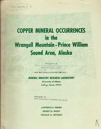 Copper Mineral Occurrences in the Wrangell Mountain-Prince William Sound Area, Alaska (M.I.R.L. Report No. 27)