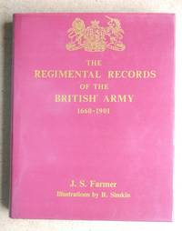 The Regimental Records of the British Army. A Historical Resume Chronologically Arranged of Titles, Campaigns, Honours, Uniforms, Facings, Badges, Nicknames, Etc by  John S Farmer - Hardcover - Reprint. - 1984 - from N. G. Lawrie Books. (SKU: 43565)
