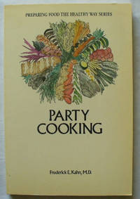 Party cooking (Preparing food the healthy way series)