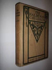 The Haldeman Children by Mannix Mary E - First Edition - 1904 - from Flashbackbooks (SKU: biblio1611 F17573)