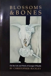 image of Blossoms and Bones:  On the Life and Work of Georgia O'Keeffe