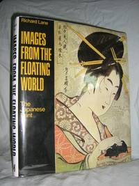 Images From The Foating World: the Japanese Print