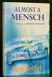 Almost a Mensch: Part 2, The Pathway to Menschhood