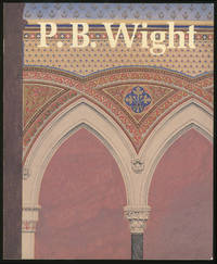 P.B. Wight Architect, Contractor, and Critic 1838-1925