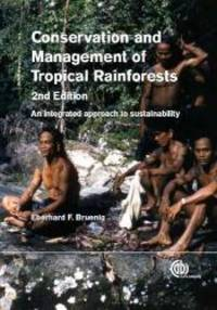 Conservation and Management of Tropical Rainforests: An Integrated Approach to Sustainability by Eberhard Bruenig - 2016-12-19 - from Books Express and Biblio.com