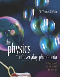 Physics of Everyday Phenomena : A Conceptual Introduction to Physics by W. Thomas Griffith - Hardcover - 2003 - from ThriftBooks and Biblio.com