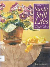 Painting Sunlit Still Lifes in Watercolor