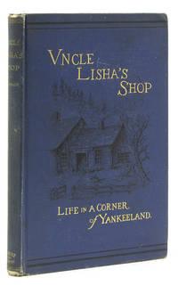 Uncle Lisha's Shop. Life in a Corner of Yankeeland