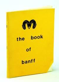 The Book of Banff (Handbook of Information on Banff National Park)