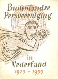 Buitenlandse Persvereniging in Nederland 1925-1955. by BUITENLANDSE PERSVERENIGING) - from Frits Knuf Antiquarian Books (SKU: 54136)